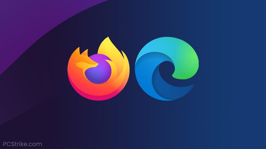 Firefox and Edge